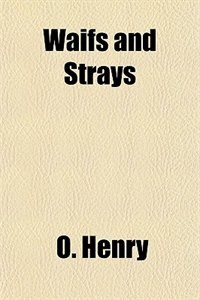 Book Waifs and Strays by O. Henry