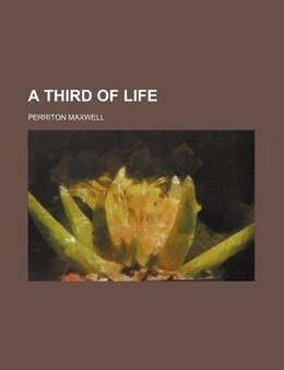 Book A Third of Life by Perriton Maxwell