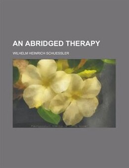 Book An Abridged Therapy by Wilhelm Heinrich Schuessler
