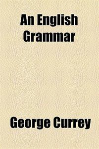 Book An English grammar by George Currey