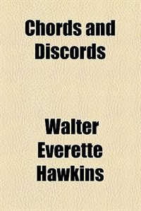 Book Chords and Discords by Walter Everette Hawkins