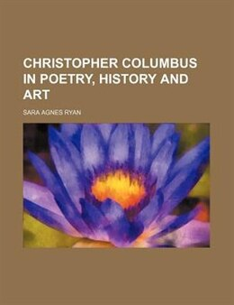 Book Christopher Columbus in Poetry, History and Art by Sara Agnes Ryan