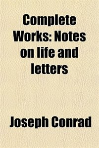 Book Complete Works: Notes on life and letters by Joseph Conrad