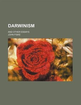 Book Darwinism; And Other Essays by John Fiske