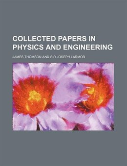 Book Collected papers in physics and engineering by James Thomson