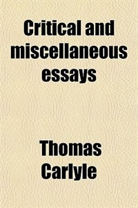 Book Critical and miscellaneous essays by Thomas Carlyle