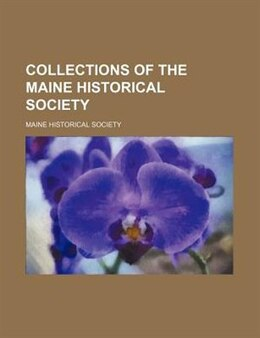 Book Collections Of The Maine Historical Society Volume 9 (1887) by Maine Historical Society