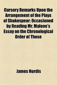 Book Cursory remarks upon the arrangement of the plays of Shakespear by James Hurdis