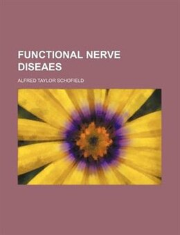 Book Functional Nerve Diseaes by Alfred Taylor Schofield