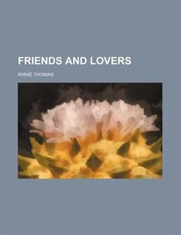 Book Friends and lovers by Annie Thomas