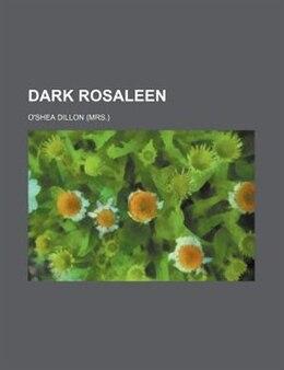 Book Dark Rosaleen by O'shea Dillon