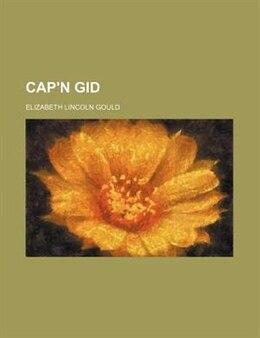 Book Cap'n Gid by Elizabeth Lincoln Gould