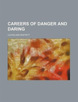 Book Careers of danger and daring by Cleveland Moffett