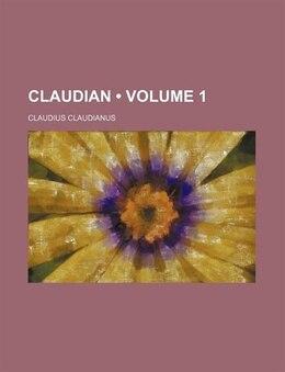 Book Claudian (volume 1) by Claudius Claudianus