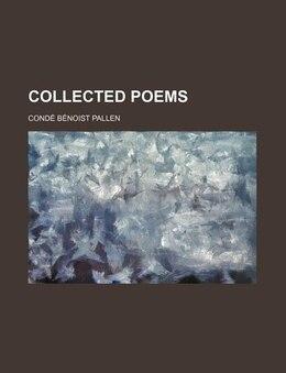 Book Collected Poems by Condé Bénoist Pallen
