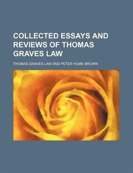Book Collected essays and reviews of Thomas Graves Law by Thomas Graves Law
