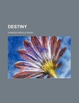 Book Destiny by Charles Neville Buck