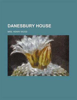 Book Danesbury House by Mrs. Henry Wood