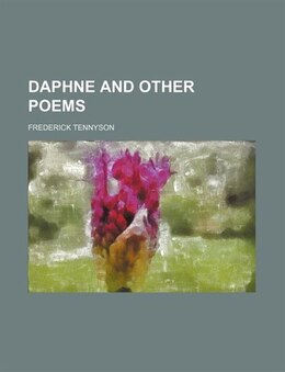 Book Daphne and Other Poems by Frederick Tennyson