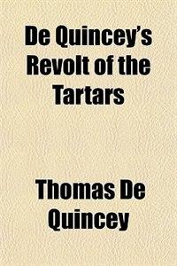 Book De Quincey's Revolt of the Tartars by Thomas De Quincey