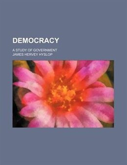 Book Democracy by James Hervey Hyslop