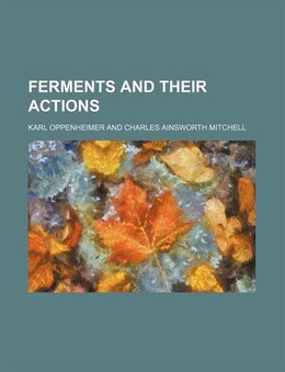 Book Ferments and Their Actions by Karl Oppenheimer