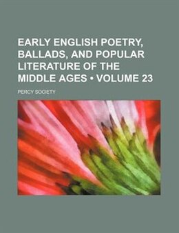 Book Early English Poetry, Ballads, And Popular Literature Of The Middle Ages (volume 23) by Percy Society