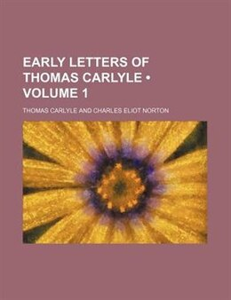 Book Early Letters Of Thomas Carlyle (volume 1) by Thomas Carlyle