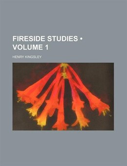 Book Fireside Studies (volume 1) by Henry Kingsley