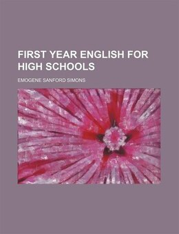 Book First Year English for High Schools by Emogene Sanford Simons