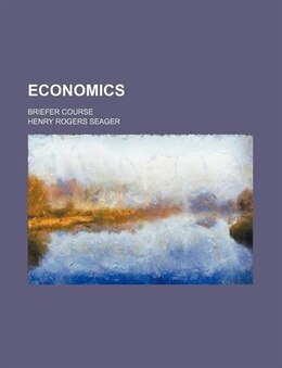 Book Economics; Briefer Course by Henry Rogers Seager