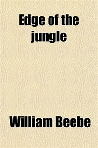 Book Edge of the jungle by William Beebe