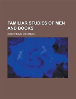 Book Familiar Studies of Men and Books by Robert Louis Stevenson