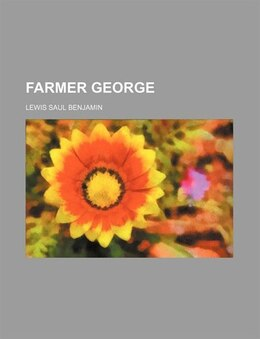 Book Farmer George (volume 1) by Lewis Saul Benjamin
