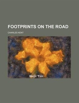 Book Footprints on the Road by Charles Kent