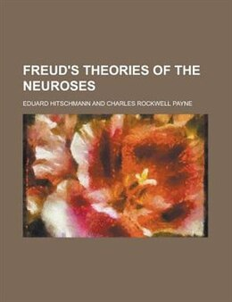Book Freud's theories of the neuroses by Eduard Hitschmann