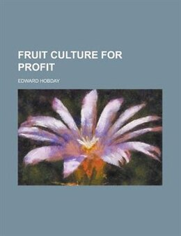 Book Fruit culture for profit by Edward Hobday