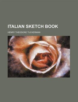 Book Italian Sketch Book by Henry Theodore Tuckerman