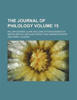 Book The Journal Of Philology Volume 15 by William George Clark