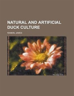 Book Natural And Artificial Duck Culture by James Rankin