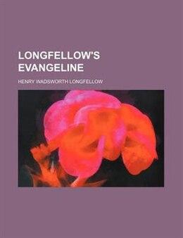 Book Longfellow's Evangeline (volume 11) by Henry Wadsworth Longfellow