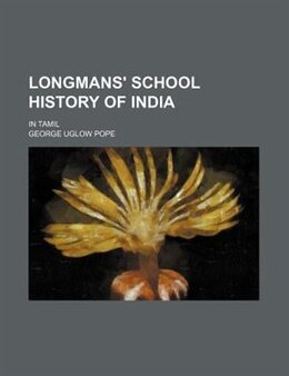 Book Longmans' School History Of India; In Tamil by George Uglow Pope