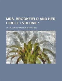 Book Mrs. Brookfield And Her Circle (volume 1) by Charles Hallam Elton Brookfield
