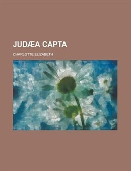 Book Judæa capta by Charlotte Elizabeth