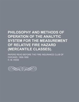 Book Philosophy And Methods Of Operation Of The Analytic System For The Measurement Of Relative Fire… by H. M. Hess
