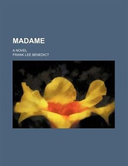 Book Madame; A Novel by Frank Lee Benedict