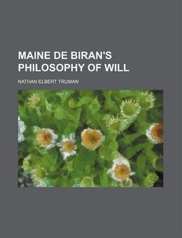 Book Maine De Biran's Philosophy Of Will (volume 5) by Nathan Elbert Truman