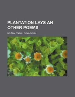 Book Plantation Lays An Other Poems by Belton O'neall Townsend