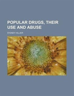 Book Popular Drugs, Their Use And Abuse by Sydney Hillier