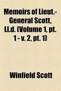Book Memoirs of Lieut.-General Scott, LL.D. (1864) by Winfield Scott